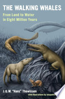 The walking whales : from land to water in eight million years