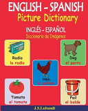 English - Spanish Picture Dictionary (Ingles - Espanol Diccionario de Imagenes)