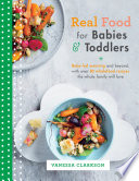 Real Food for Babies and Toddlers Book
