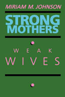 Strong Mothers, Weak Wives