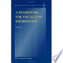 A Framework for Visualizing Information Book