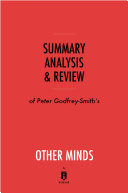 Summary, Analysis & Review of Peter Godfrey-Smith's Other Minds by Instaread