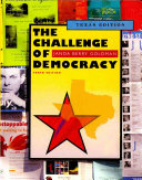 The Challenge of Democracy  American Government in a Global World  Texas Edition Book