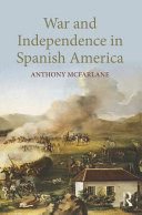 War and Independence In Spanish America