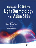 Textbook of Laser and Light Dermatology in the Asian Skin