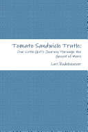 Tomato Sandwich Truth  One Little Girl s Journey Through the Gospel of Mark