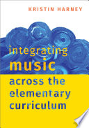 Integrating Music Across the Elementary Curriculum
