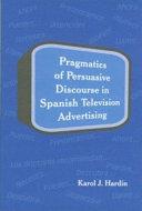 Pragmatics in Persuasive Discourse of Spanish Television Advertising