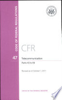 Code Of Federal Regulations Title 47 Telecommunication Pt 40 69 Revised As Of October 1 2011