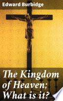 The Kingdom of Heaven  What is it