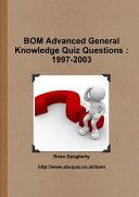 Bom Advanced General Knowledge Quiz Questions
