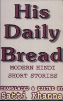His daily bread : modern Hindi short stories | 東京外国語大学附属