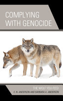 link to Complying with genocide : the wolf you feed in the TCC library catalog