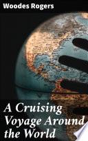 A Cruising Voyage Around the World
