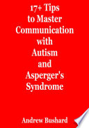 17  Tips to Master Communication with Autism and Asperger s Syndrome Book