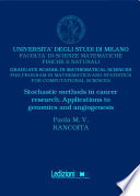 Stochastic Methods in Cancer Research  Applications to Genomics and Angiogenesis