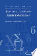 Functional Equations — Results and Advances