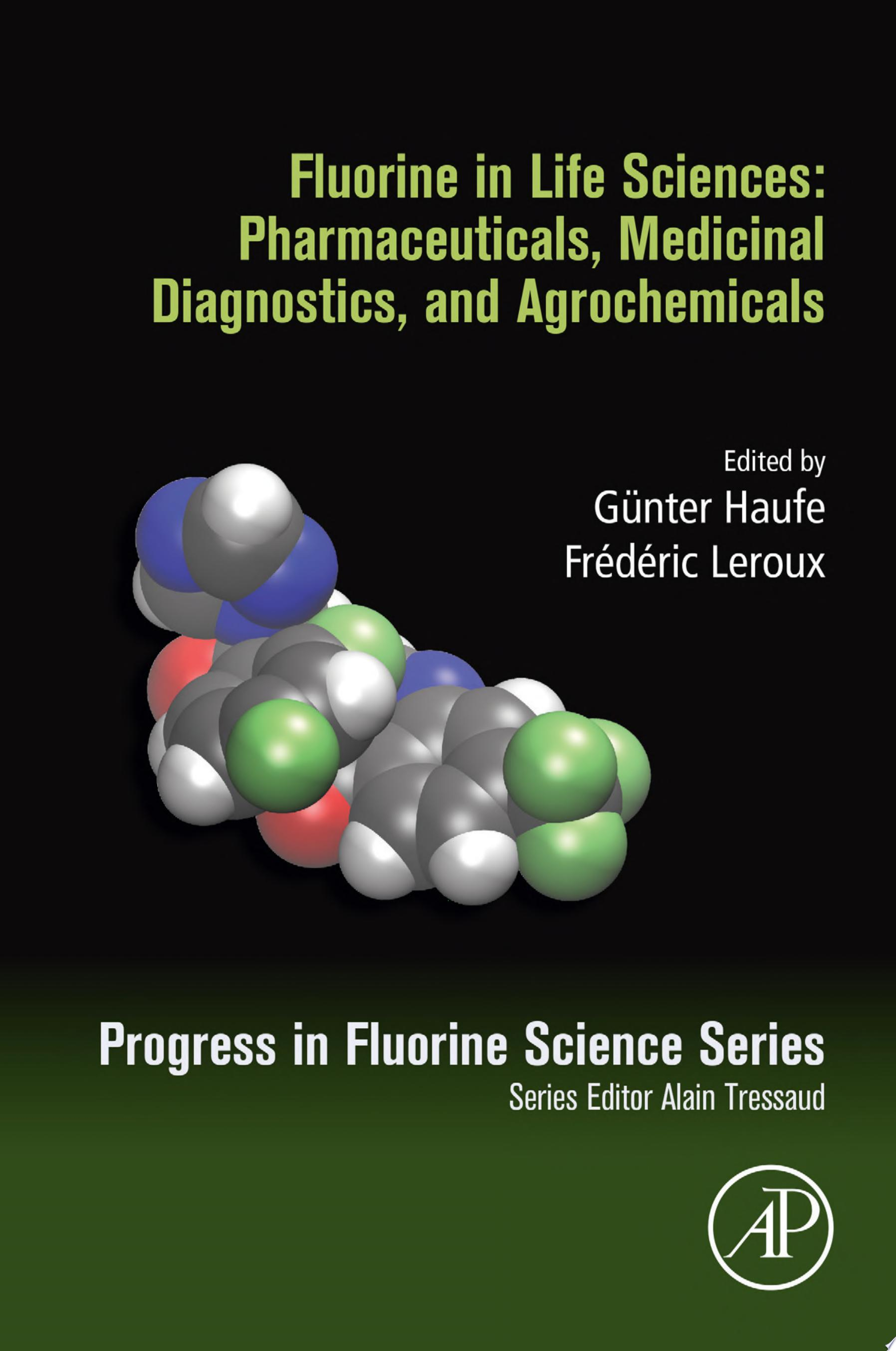 Fluorine in Life Sciences  Pharmaceuticals  Medicinal Diagnostics  and Agrochemicals