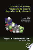 Fluorine in Life Sciences  Pharmaceuticals  Medicinal Diagnostics  and Agrochemicals Book
