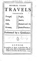 Several years' travels through Portugal, Spain, Italy, Germany, Prussia, Sweden, Denmark and the United Provinces. Performed by a Gentleman [William Bromley].