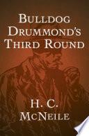 Read Online Bulldog Drummond's Third Round For Free