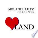 Melanie Lutz presents Love Land
