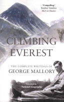 Climbing Everest : the complete writings of George Leigh Mallory / Peter Gillman, introduction.