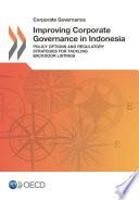 Corporate Governance Improving Corporate Governance In Indonesia Policy Options And Regulatory Strategies For Tackling Backdoor Listings