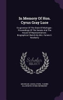 In Memory of Hon. Cyrus Gray Luce: Ex-governor of the State of ...