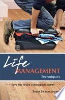 Life Management Techniques