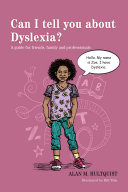 Can I tell you about Dyslexia?: A guide for friends, family and ...