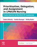 Prioritization  Delegation  and Assignment in LPN LVN Nursing