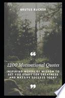 1200 Motivational Quotes