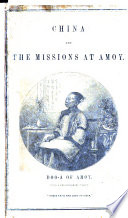 China And The Missions At Amoy With Notice Of The Opium Trade Second Edition Enlarged