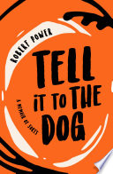Tell it to the Dog PDF Book