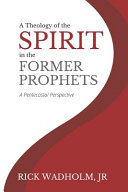 A Theology Of The Spirit In The Former Prophets