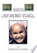 Marcus The Secret Place
