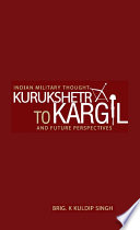 Indian Military Thought KURUKSHETRA to KARGIL and Future Perspectives