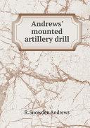 Andrews  mounted artillery drill