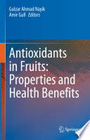 Antioxidants in Fruits  Properties and Health Benefits