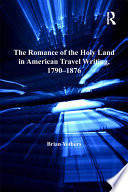 The Romance Of The Holy Land In American Travel Writing 1790 1876