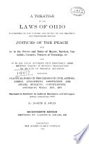 A Treatise on the Laws of Ohio Pertaining to the Powers and Duties of and Practice and Procedure Before Justices of the Peace