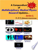 A Compendium of Multidisciplinary Medical Physics Research Updates… 2020. Series-1.