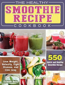 The Healthy Smoothie Recipe Cookbook