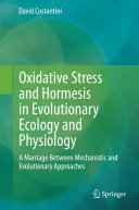 Oxidative Stress and Hormesis in Evolutionary Ecology and Physiology
