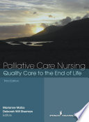 """Palliative Care Nursing: Quality Care to the End of Life"" by Marianne LaPorte M. Matzo, Phd, APRN, GNP-BC, FAAN, Deborah Witt Witt Sherman, Phd, APRN, ANP-BC, FAAN, Gary Martin, PhD"