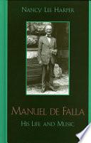 """Manuel de Falla: His Life and Music"" by Nancy Lee Harper"