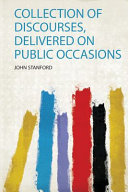 Collection of Discourses  Delivered on Public Occasions