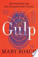 Gulp: Adventures on the Alimentary Canal