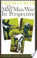 The Mau Mau War in Perspective Book PDF